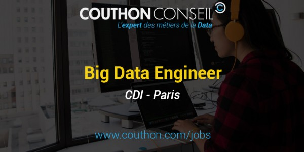Big Data Engineer [Paris]