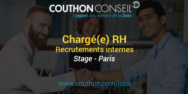 Chargé RH : Recrutements internes & Marque Employeur [Stage – Paris]
